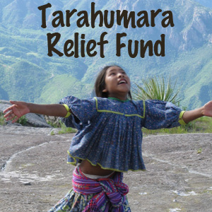 Tarahumara Relief Fund