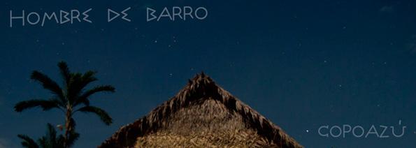 Hombre_de_Barro-Copoazu_webpost
